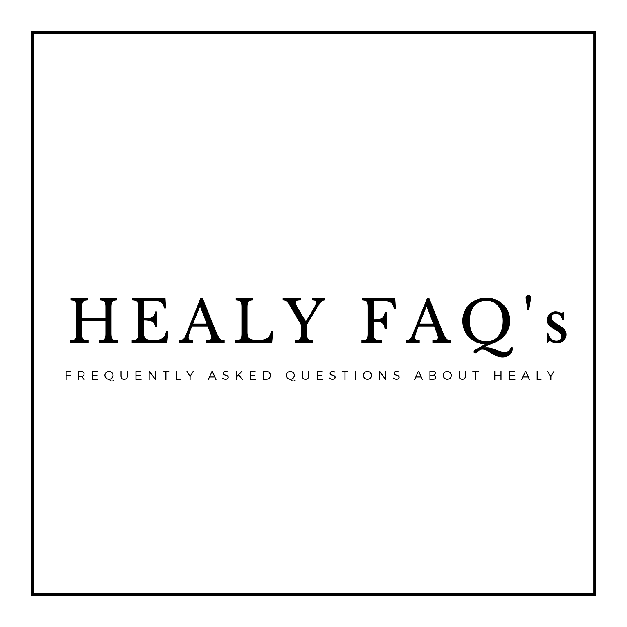 Healy FAQs